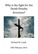 Why is the fight for the Death Penalty Ferocious?