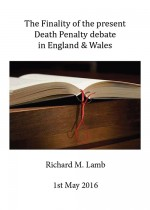 The Finality of the present Death Penalty Debate in England & Wales