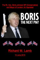 The Rt. Hon. Boris Johnson MP (Conservative) and Mayor of London: An Appraisal