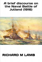 A Brief Discourse on the Naval Battle of Jutland (1916)