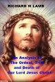 An Analysis of The Ordeal, Trial and Death of Our Lord Jesus Christ