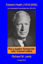 Edward Heath (1916-2005) Our Conservative Prime Minister from 1970-1974