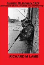 30/01/1972 Microcosm of the Troubles in Londonderry