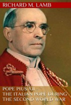 Pope Pius XII - The Italian Pope During the Second World War