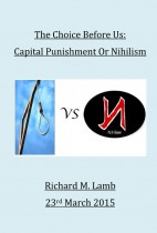 The Choice Before Us: Capital Punishment or Nihilism