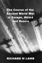 The Course of the Second World War in Europe, Africa and Russia