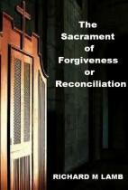 The Sacrament of Forgiveness or Reconciliation