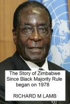 The Story of Zimbabwe Since Black Majority Rule began on 1978