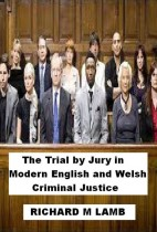 The Trial by Jury in Modern English and Welsh Criminal Justice