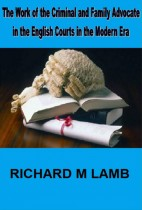 The Work of the Criminal and Family Advocate in the English Courts in the Modern Era