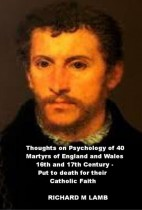 Thoughts on Psychology of 40 Martyrs of England and Wales 16th and 17th Century