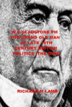 W. E. Gladstone PM The Grand Old Man of Late 19th Century British Politics (the GOM)